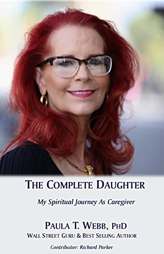 9781467515610: The Complete Daughter ~ One Woman's Spiritual Journey As Caregiver