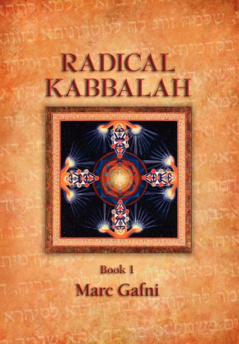 9781467522755: Radical Kaballah Book 1: The Enlightenment Teaching of Unique Self, Non-Dual Humanism and the Wisdom of Solomon-The Great Teaching of Ethics and Eros from Mordechai Lainer of Izbica
