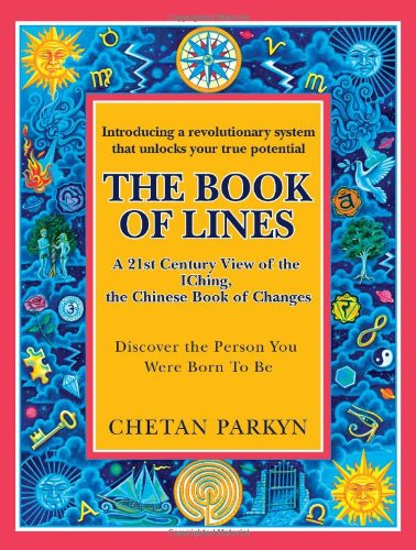 9781467527453: The Book of Lines: A 21st Century View of the IChing, the Chinese Book of Changes (Discover the Person You Were Born To Be)