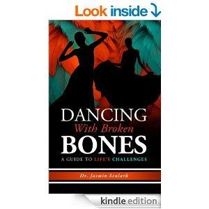 9781467527804: Dancing With Broken Bones: A Guide to Life's Challenges
