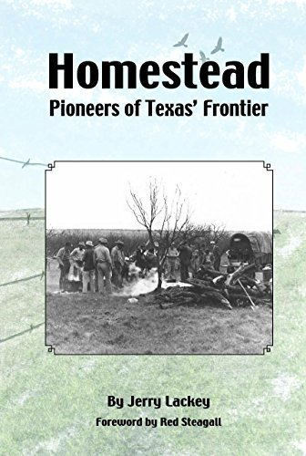 Homestead pioneers of the Texas Frontier.: Lackey, Jerry