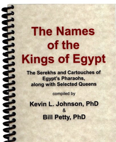 9781467530613: The Names of the Kings of Egypt: The Serekhs and Cartouches of Egypt's Pharaohs, along with Selected Queens