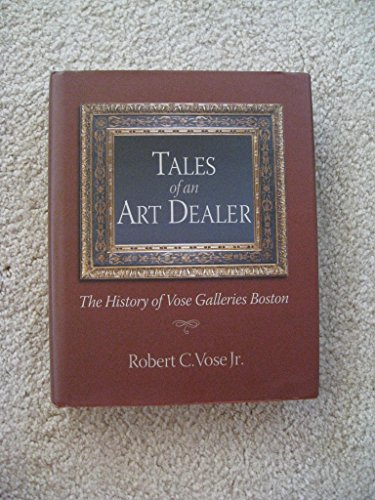 9781467531566: Tales of an Art Dealer The History of Vose Galleries Boston