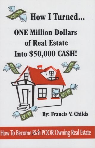 How I Turned.ONE Million Dollars of Real Estate Into $50,000 CASH! How To Become POOR Owning Real ...