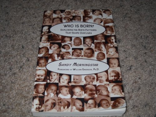 9781467536882: Who Is Born Exploring the Birth Patterns That Shape Our Lives