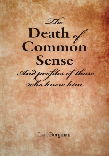 9781467537865: The Death of Common Sense and Profiles of Those Who Knew Him