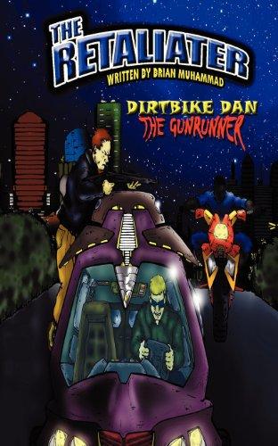 9781467538459: The Retaliater: Dirtbike Dan, The Gun Runner