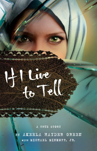9781467539265: If I Live to Tell: A True Story