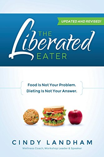 9781467540087: The Liberated Eater - Revised and Updated