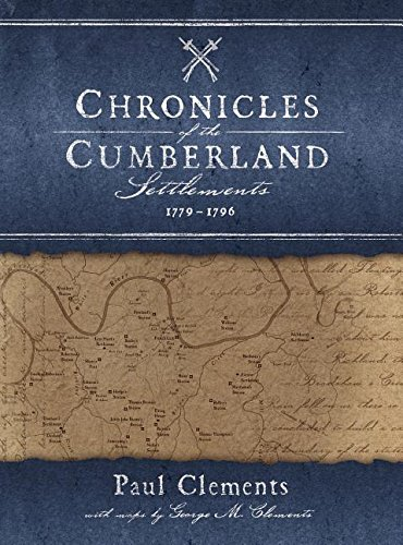 Chronicles of the Cumberland Settlements 1779-1796: Paul Clements
