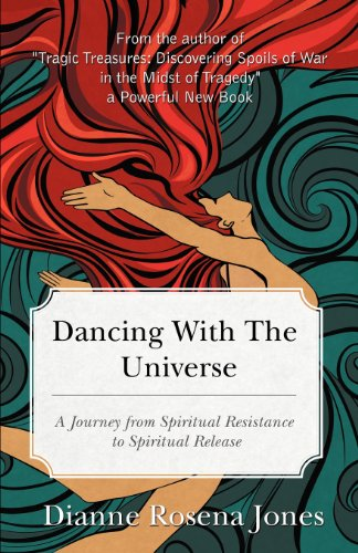 9781467543972: Dancing with the Universe: A Journey from Spiritual Resistance to Spiritual Release