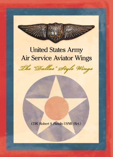 "9781467544368: United States Army Air Service Aviator Wings: The ""Dallas"" Style Wings Paperback - 2012"