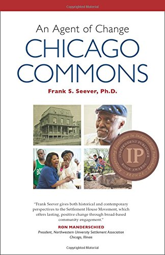 9781467545266: An Agent of Change: CHICAGO COMMONS (IPPY Bronze Medal Winner)