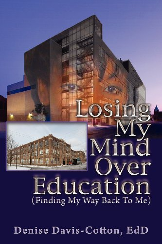 9781467548670: Losing My Mind Over Education (Finding My Way Back to Me)