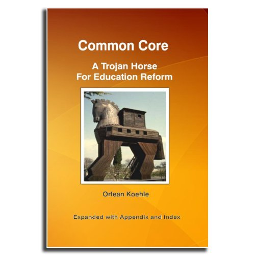 9781467549653: Common Core: A Trojan Horse for Education Reform