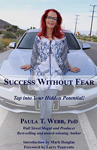 9781467549738: Success Without Fear: Secrets to Unlocking Your Hidden Potential!