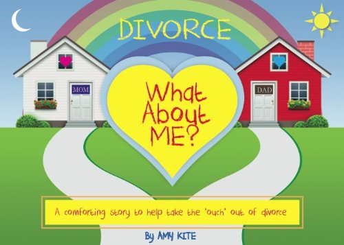 Divorce: What About Me?: Amy Kite
