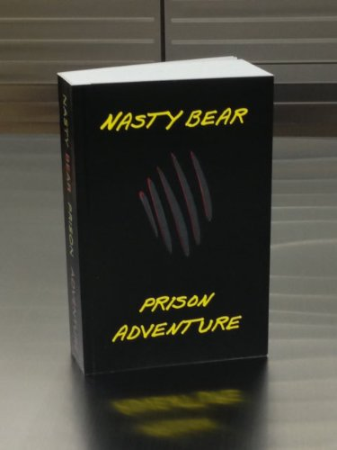 9781467556361: Nasty Bear Prison Adventure (Nasty Bear Prison Adventure (Nasty Bear Prison Systems))