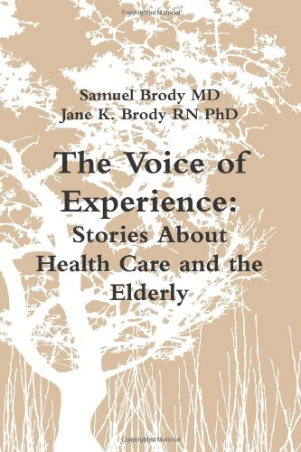 9781467556545: Voice Of Experience: Hard Won Lessons about Health Care and the Elderly