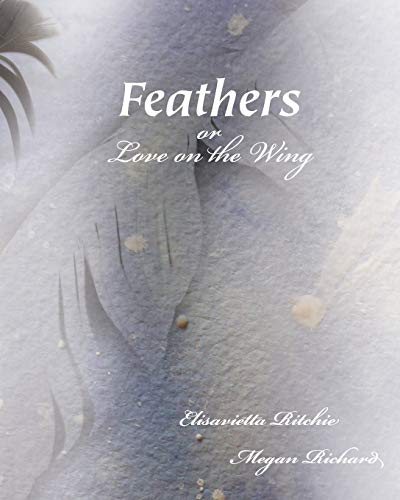 9781467556972: Feathers or Love on the Wing