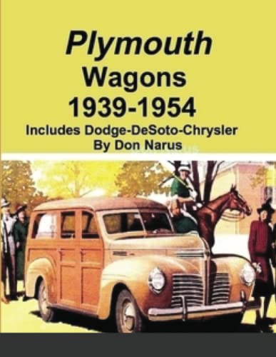 9781467559850: 1939-1954 Plymouth - Dodge - DeSoto - Chrysler Wagons