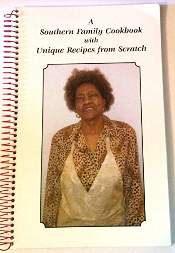 9781467560160: A Southern Family Cookbook with Unique Recipes From Scratch