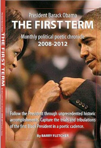 9781467562225: The First Term: President Barack Obama Monthly Political Poetic Chronicle 2008-2012