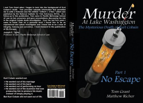 9781467568470: Murder At Lake Washington: The Mysterious Death of Kurt Cobain, Part 1: No Escape