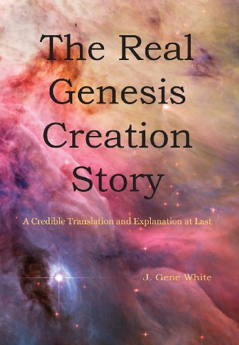 9781467568708: The Real Genesis Creation Story: A Credible Translation and Explanation at Last