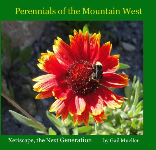 9781467570466: Perennials of the Mountain West (Xeriscape, the Next Generation)