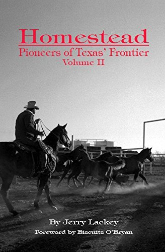 Homestead : Pioneers of Texas' Frontier: Jerry Lackey
