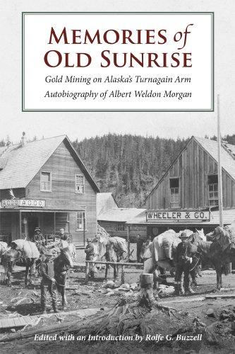 9781467577601: Memories of Old Sunrise: Gold Mining on Alaska's Turnagain Arm