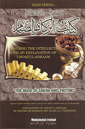 9781467579483: The Book Zakah and Fasting : Arousing the Intellects With an Explanation of Umdatul-Ahkaam