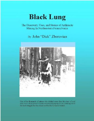 9781467579742: Black Lung: The Discovery, Uses, and Stories of Anthracite Mining in Northeastern Pennsylvania