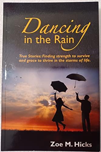 Dancing in the Rain True Stories: Finding: Zoe M. Hicks