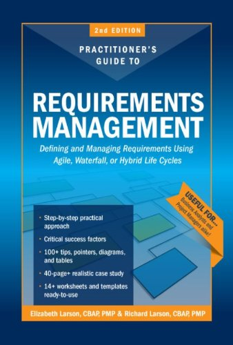 The Practitioners Guide to Requirements Management 2nd Edition: Elizabeth Larson; Richard Larson
