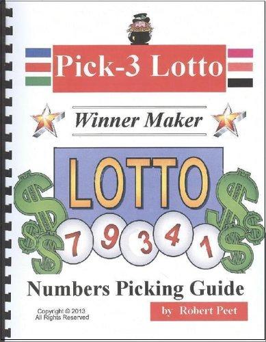 9781467584012: Pick 3 Lotto -Winner Maker Book (Books to help you win more pick 3 lotto games)