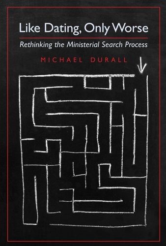 9781467585095: Like Dating, Only Worse: Rethinking the Ministerial Search Process. by Michael Durall (2013-08-02)