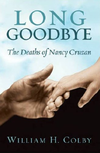 Long Goodbye: The Deaths of Nancy Cruzan: William H. Colby