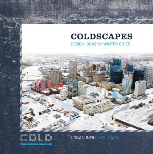 9781467592154: COLDSCAPES: Design Ideas for Winter Cities (Urban Infill 6)