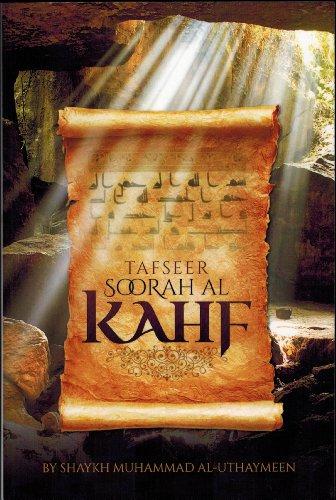 Tafseer Soorah Al-kahf By Shaykh Muhammad Al-uthaymeen: Shaykh Muhammad Al-Uthaymeen