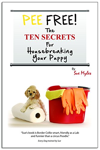 9781467598118: PEE FREE The Ten Secrets For Housebreaking Your Puppy