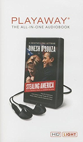 9781467603423: Stealing America: What My Experience with Criminal Gangs Taught Me about Obama, Hillary, and the Democratic Party
