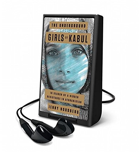 9781467676359: The Underground Girls of Kabul: In Search of a Hidden Resistance in Afghanistan