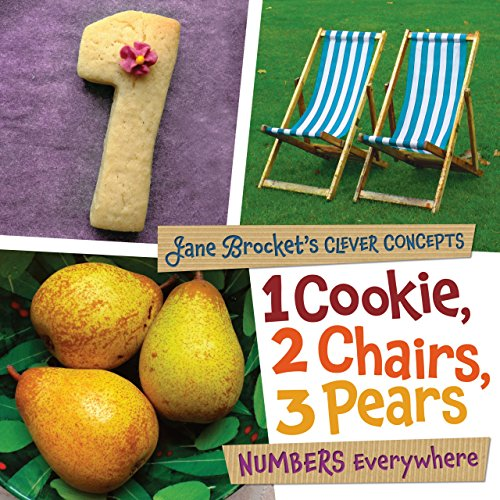 9781467702324: 1 Cookie, 2 Chairs, 3 Pears: Numbers Everywhere (Jane Brocket's Clever Concepts)