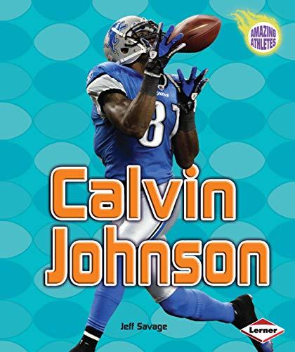 9781467702850: Calvin Johnson (Amazing Athletes (Paperback))
