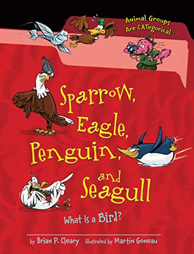 9781467703406: Sparrow, Eagle, Penguin, and Seagull: What Is a Bird? (Animal Groups Are Categorical)
