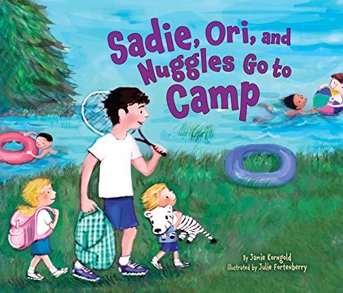 Sadie, Ori, and Nuggles Go to Camp (Sadie and Ori): Korngold, Jamie S.