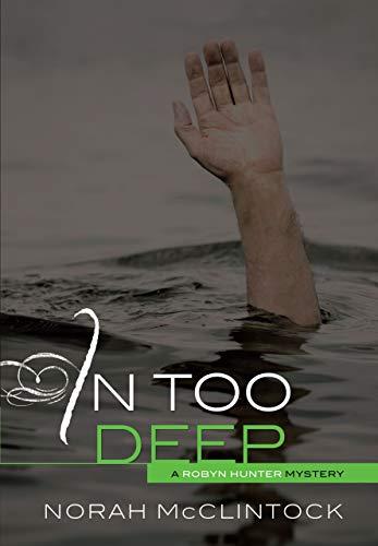 In Too Deep (Robyn Hunter Mysteries): McClintock, Norah