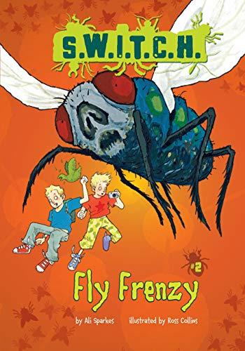 Fly Frenzy (S.W.I.T.C.H.): Ali Sparkes